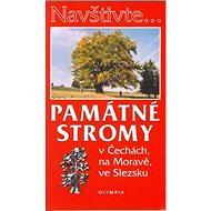 Památné stromy v Čechách, na Moravě, ve Slezsku - Kniha