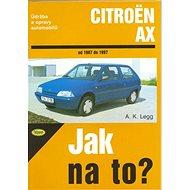 Citroën AX od 1987 do 1997: Údržba a opravy automobilů č. 56 - Kniha