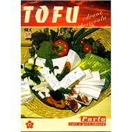 TOFU zdravě bez cholesterolu: Sešity zdravé výživy, svazek 7 - Kniha