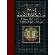 Páni ze Strakonic: Vládci Prácheňska a dobrodinci johanitů - Kniha