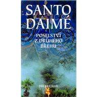 Santo Daimé: Posleství z druhého břehu - Kniha