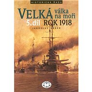 Velká válka na moři 5.díl rok 1918: 5.díl