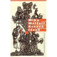 Krvavá lázeň: Mládí a podivuhodná dobrodružství Mikaela Karvajalky v mnoha zemích do roku 1527 - Kniha