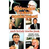 Průvodce českou společností aneb hvězdy trochu jinak - Kniha