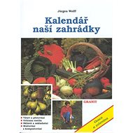 Kalendář naší zahrádky: Ovoce a zelenina - Kniha