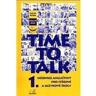 Time to Talk 1.: Učebnice angličtiny pro střední a jazykové školy - Kniha