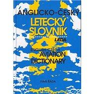 Anglicko-český letecký slovník: English-Czech Aviation diction - Kniha