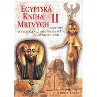 Egyptská kniha mrtvých II.: Kapitoly o vych.z hmot.světa.. - Kniha