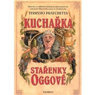 Kuchařka stařenky Oggové: Užitečný a vzdělávací almanach - Kniha