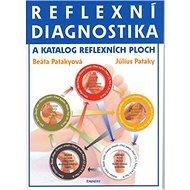 Reflexní diagnostika a katalog reflexních ploch: a katalog reflexních ploch