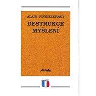 Destrukce myšlení: esej - Kniha