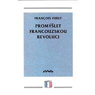 Promýšlet francouzskou revoluci - Kniha