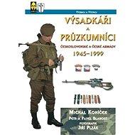Výsadkáři a průzkumníci československé armády: 1945-1999