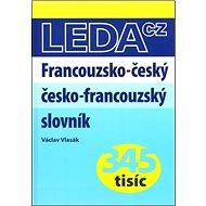 Francouzsko-český, česko-francouzský slovník: nové výrazy! - Kniha