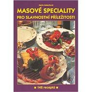 Masové speciality: Pro slavnostní příležitost 142 receptů - Kniha