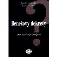 Benešovy dekrety: Proč vznikaly a co jsou - Kniha