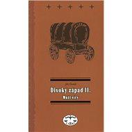Divoký západ II.: Muži víry - Kniha