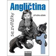 Angličtina se zvířátky 1: příručka učitele - Kniha