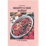 Recepty s vůní koření: 147 receptů - Kniha