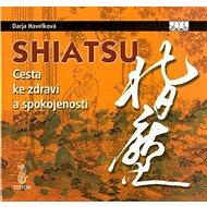 Shiatsu Cesta ke zdraví a spokojenosti - Kniha