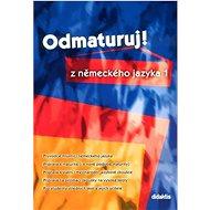 Odmaturuj! z německého jazyka 1 - Kniha