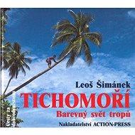 Tichomoří: Barevný svět tropů - Kniha
