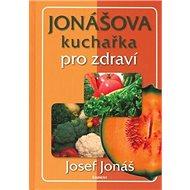 Jonášova kuchařka pro zdraví - Kniha