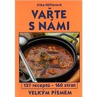 Vařte s námi: 137 receptů - Kniha