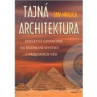 Tajná architektura: Posvátná geometrie - Kniha