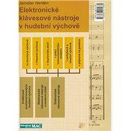 Elektronické klávesové nástroje: v hudební výchově - Kniha