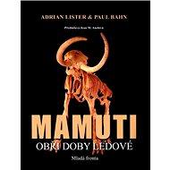 Mamuti: Obři doby ledové - Kniha