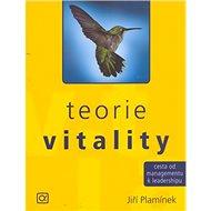 Teorie vitality: Cesta od managmentu k leadershipu - Kniha