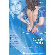 Bolesti zad I: Ischias, Neurologické komplikace, Kdy operovat, Život po operaci, ... - Kniha