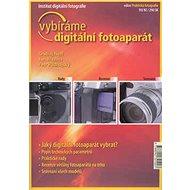 Vybíráme digitální fotoaparát: Institut digitální fotografie - Kniha
