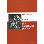 Etika pro pomáhající profese - Kniha