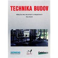 Technika budov: Příručka pro architekty a projektanty - Kniha