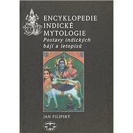 Encyklopedie indické mytologie: Postavy indických bájí a letopisů