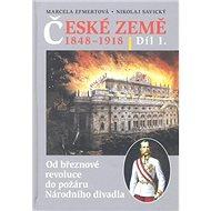 České země v letech 1848-1918 I. díl: Od březnové revoluce do požáru Národního divadla