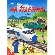 Jak to chodí na železnici - Kniha