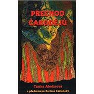 Přechod čarodějů: s předmluvou Carlose Castanedy - Kniha