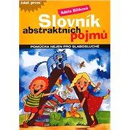 Slovník abstraktních pojmů: pomůcka nejen pro slabosluché - Kniha