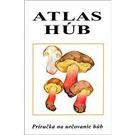 Atlas húb: Príručka na určovanie húb - Kniha
