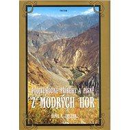 Podivuhodné příběhy a písně..: z Modrých hor - Kniha
