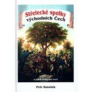 Střelecké spolky východních Čech: a jejich malované terče - Kniha