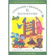 S pastelkou v království matematiky II.: základní a řadové číslovky