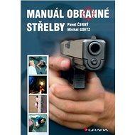 Manuál obranné střelby - Kniha
