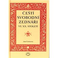 Čeští svobodní zednáři ve XX. století: ve XX. století - Kniha