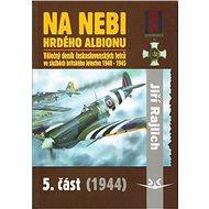 Na nebi hrdého Albionu 5.část: 1944