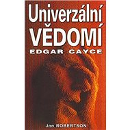Univerzální vědomí: Edgar Cayce - Kniha