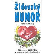 Židovský humor: Roztopašné postavičky v neopakovatelných situacích - Kniha